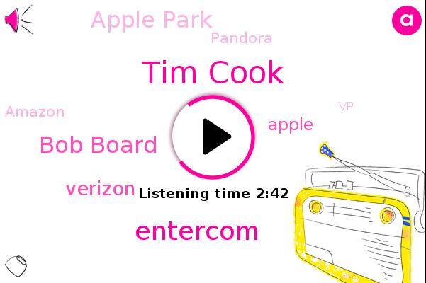 Apple,Apple Park,Verizon,Tim Cook,Entercom,Bob Board,VP,CEO,Pandora,Amazon