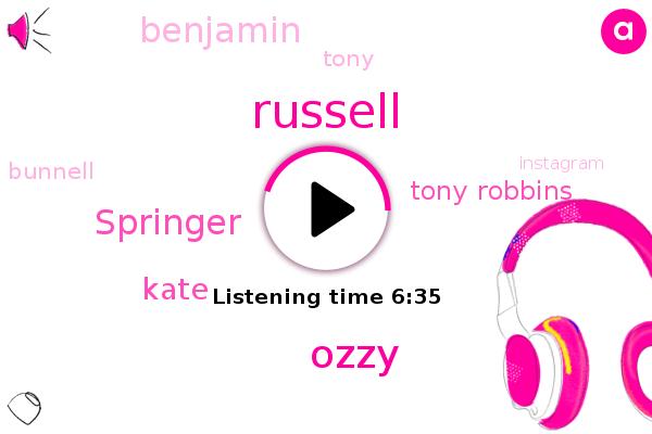 Russell,Ozzy,Springer,Fiji,Instagram,Kate,Tony Robbins,Benjamin,Tony,Bunnell