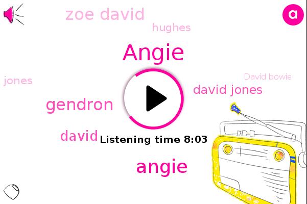 Angie,Gendron,David,David Jones,Haddon Hall,Zoe David,Hughes,Jones,David Bowie,London,Mary,Erin,Mick Ronson,Warren