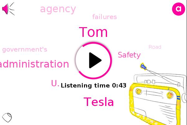 U.,Tesla,National Highway Traffic Safety Administration,TOM