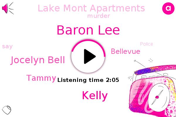 Baron Lee,Kelly,Murder,Bellevue,Jocelyn Bell,Lake Mont Apartments,Tammy