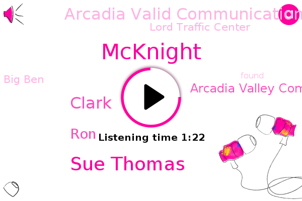Arcadia Valley Communications,Arcadia Valid Communication,Lord Traffic Center,Big Ben,Mcknight,Sue Thomas,Clark,RON