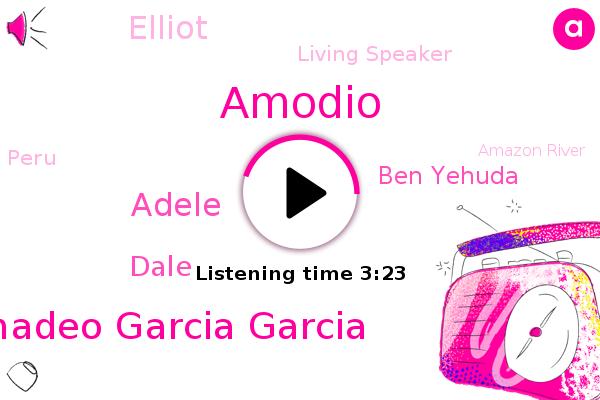 Amodio,Amadeo Garcia Garcia,Israel,Amazon River,New York Times,Living Speaker,Peru,Adele,Dale,Ben Yehuda,Elliot