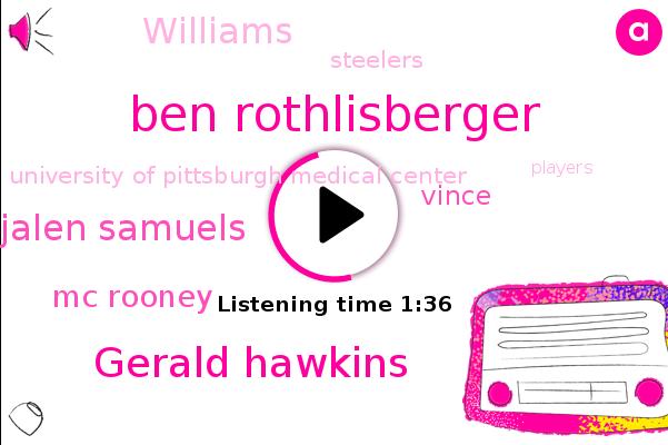 Ben Rothlisberger,Gerald Hawkins,Jalen Samuels,Mc Rooney,Steelers,University Of Pittsburgh Medical Center,Vince,Williams