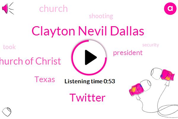 President Trump,Twitter,Texas,West Freeway Church Of Christ,Clayton Nevil Dallas