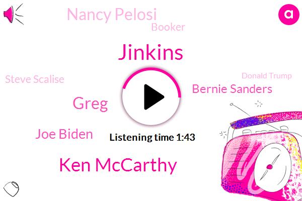 Ken Mccarthy,White House,Greg,Reporter,President Trump,Joe Biden,Bernie Sanders,Nancy Pelosi,Booker,Steve Scalise,Donald Trump,C. Senate,Mitch Mcconnell,Jinkins,Senate