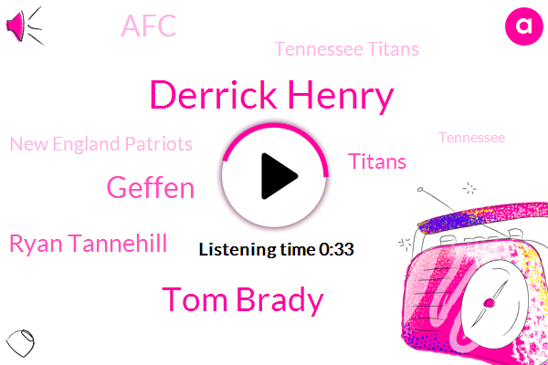 Tennessee Titans,New England Patriots,Derrick Henry,Tennessee,England,Tom Brady,Geffen,Massachusetts,AFC,Ryan Tannehill,Titans,Foxborough