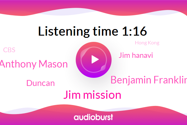 Jim Mission,Benjamin Franklin,Hong Kong,Anthony Mason,Duncan,CBS,Jim Hanavi,United States