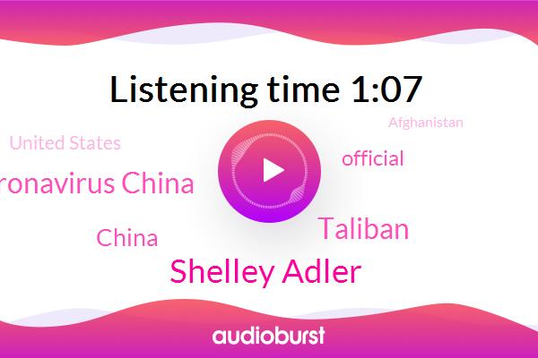 China,Shelley Adler,Taliban,Official,United States,Coronavirus China,Afghanistan