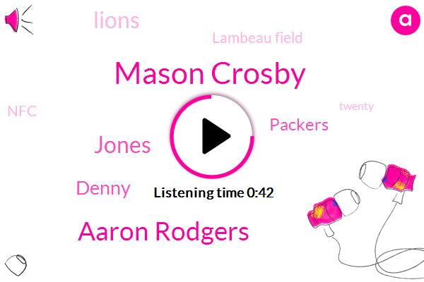Mason Crosby,Packers,Lions,Aaron Rodgers,Jones,Lambeau Field,Denny,NFC