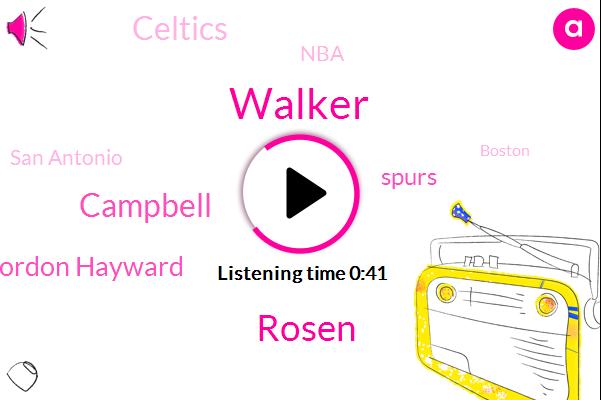 Rosen,Spurs,Walker,San Antonio,Boston,Celtics,Campbell,NBA,Gordon Hayward