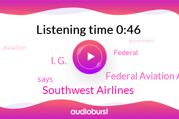 Southwest Airlines,Federal Aviation Administration,I. G.