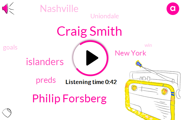 Islanders,New York,Preds,Craig Smith,Philip Forsberg,Nashville,Uniondale,Twenty Seven Seconds