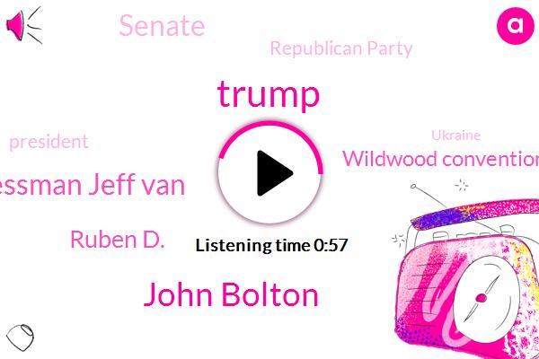 President Trump,Donald Trump,John Bolton,Wildwood Convention Center,Jersey Shore,Congressman Jeff Van,Ruben D.,Senate,Ukraine,Republican Party