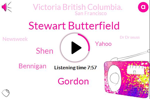 Stewart Butterfield,San Francisco,Newsweek,Yahoo,Gordon,Shen,Dr Dr Seuss,Victoria British Columbia.,Bennigan