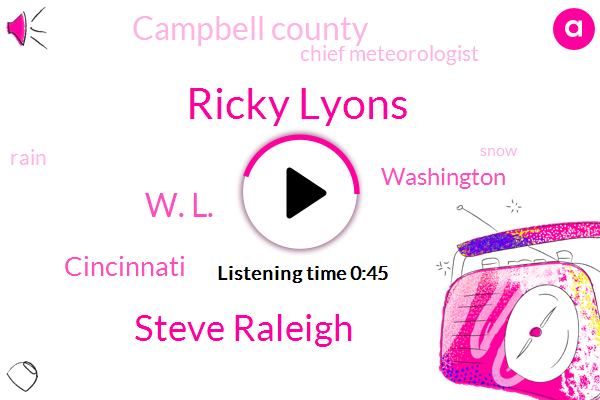 Cincinnati,Washington,Campbell County,Ricky Lyons,Chief Meteorologist,Steve Raleigh,W. L.