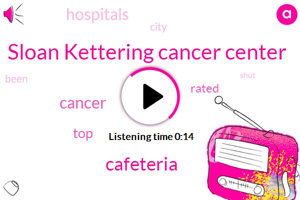 Sloan Kettering Cancer Center