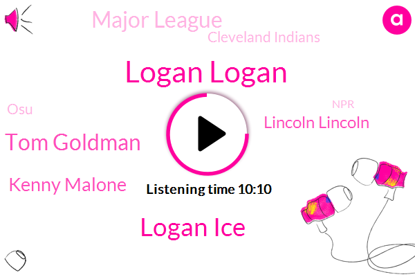 Logan Logan,Logan Ice,Baseball,College Baseball,Major League,Cleveland Indians,Cleveland,Tom Goldman Tom Goldman,Kenny Malone,Africa,OSU,NPR,Geico,Mahoning Valley,Lincoln Lincoln,Bupkus,Lynchburg Hill,Twenty Million Dollars,Fifty Percent