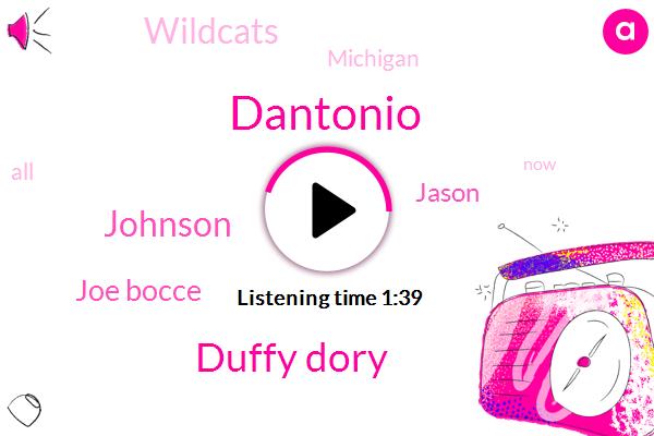 Michigan,Wildcats,Duffy Dory,Johnson,Joe Bocce,Dantonio,Jason