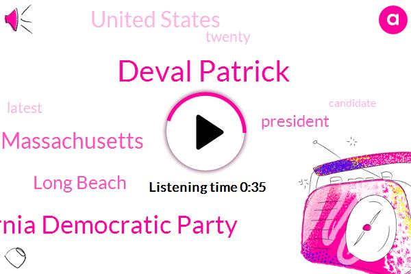 Deval Patrick,California Democratic Party,Long Beach,President Trump,United States,Massachusetts