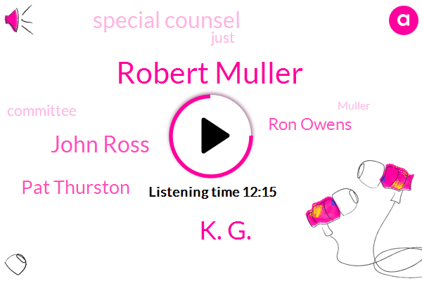 Robert Muller,K. G.,John Ross,Pat Thurston,Special Counsel,Ron Owens,Three Years,Two Hours,Two Days