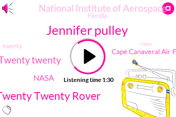 Mars Twenty Twenty Rover,Mars Twenty Twenty,Nasa,Cape Canaveral Air Force Station,Jennifer Pulley,National Institute Of Aerospace,Florida,Twenty Three Hundred Pound,One Year