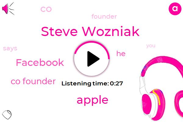 Listen: Apple co-founder Steve Wozniak: Get off Facebook