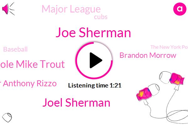 Joe Sherman,Baseball,Joel Sherman,Garrett Cole Mike Trout,Major League,John Lester Anthony Rizzo,Brandon Morrow,Cubs,The New York Post