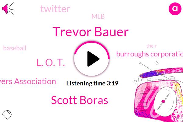 Trevor Bauer,Scott Boras,Baseball Players Association,Baseball,Burroughs Corporation,Twitter,MLB,L. O. T.
