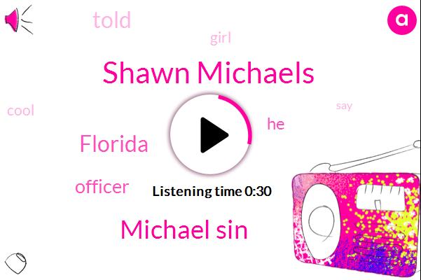Shawn Michaels,Officer,Michael Sin,Florida