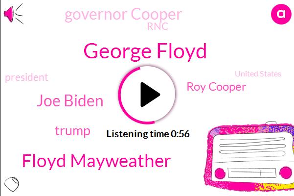 President Trump,United States,George Floyd,Floyd Mayweather,Joe Biden,Missouri,Charlotte,Donald Trump,Roy Cooper,RNC,Houston,North Carolina,Governor Cooper,ABC