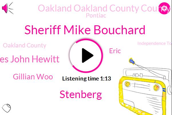 Oakland Oakland County County,Oakland County,Assault,Sheriff Mike Bouchard,Stenberg,Independence Township,Orient Township,James John Hewitt,Gillian Woo,Prosecutor,Pontiac,Eric