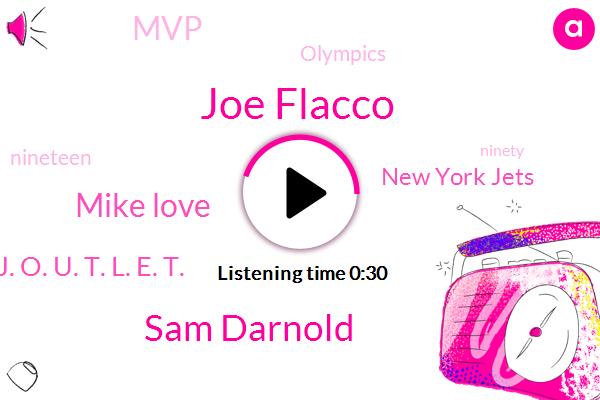 New York Jets,Joe Flacco,Sam Darnold,Mike Love,Olympics,MVP,J. O. U. T. L. E. T.