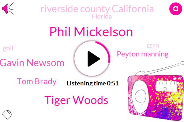 Phil Mickelson,Tiger Woods,Espn,Florida,West Palm Beach,Gavin Newsom,Tom Brady,Peyton Manning,Golf,Riverside County California