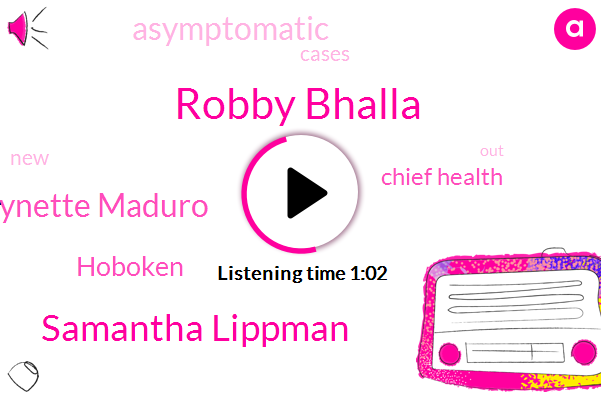 Hoboken,Robby Bhalla,Samantha Lippman,Chief Health,Lynette Maduro,Asymptomatic