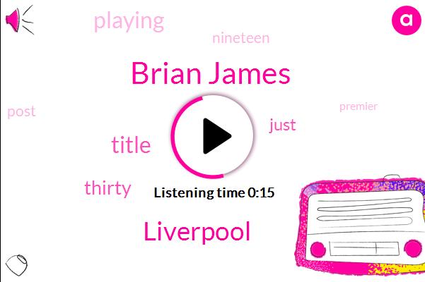 Liverpool,Brian James