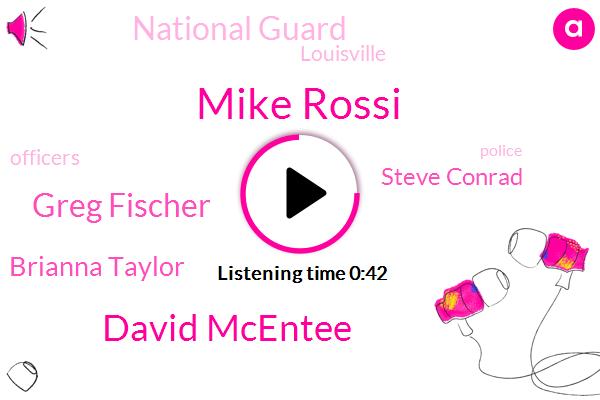 Mike Rossi,David Mcentee,Greg Fischer,Louisville,Brianna Taylor,Steve Conrad,National Guard