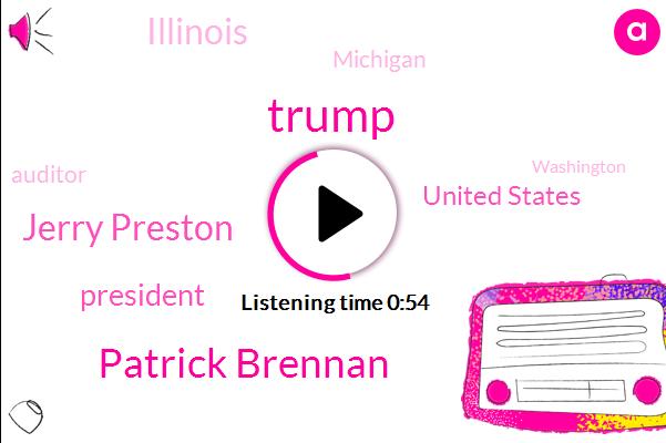 Donald Trump,United States,Illinois,Michigan,President Trump,Auditor,Washington,Reporter,Patrick Brennan,Cincinnati,ABC,Jerry Preston
