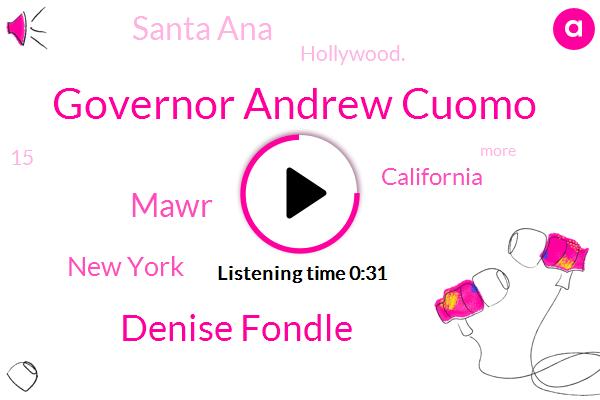 Governor Andrew Cuomo,Denise Fondle,New York,California,Santa Ana,Mawr,Hollywood.