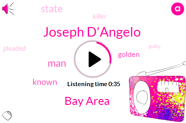 Joseph D'angelo,Bay Area