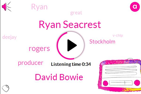 Producer,Ryan Seacrest,David Bowie,Stockholm,Rogers
