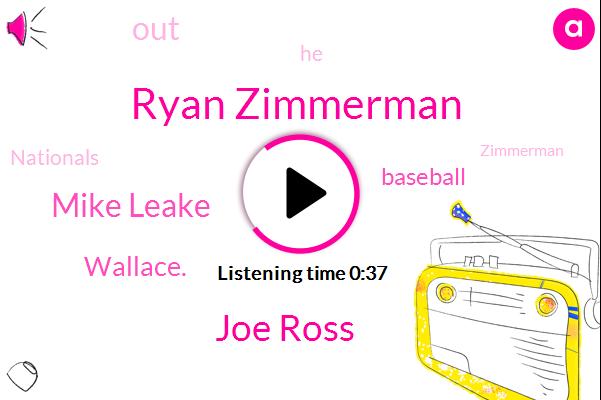 Ryan Zimmerman,Joe Ross,Mike Leake,Baseball,Wallace.