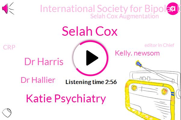 Bipolar Depression,Selah Cox,International Society For Bipolar Disorders,Selah Cox Augmentation,CRP,Katie Psychiatry,Carlisle Psychiatry,Salak Sib,Editor In Chief,Dr Harris,Dr Hallier,Kelly. Newsom