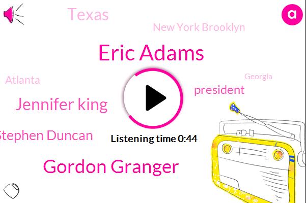 President Trump,Eric Adams,Texas,Gordon Granger,Jennifer King,New York Brooklyn,Atlanta,Georgia,Stephen Duncan