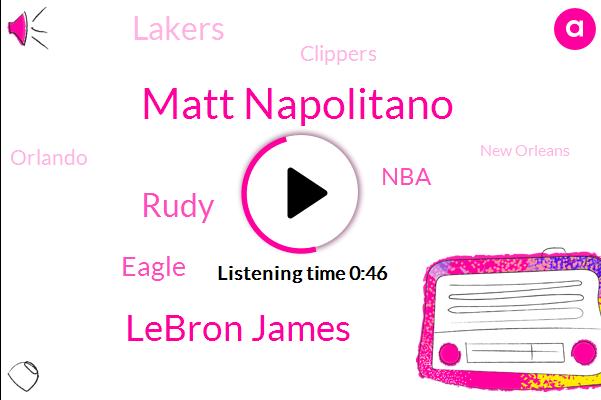 NBA,Matt Napolitano,Lebron James,Lakers,Clippers,Orlando,Rudy,New Orleans,Utah,Eagle