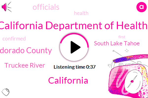 California,California Department Of Health,Truckee River,South Lake Tahoe,Eldorado County