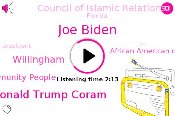Joe Biden,African American Community People,African American Community,Council Of Islamic Relations,Donald Trump Coram,Florida,President Trump,Willingham