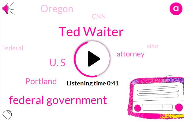 Federal Government,Portland,Ted Waiter,Attorney,CNN,Oregon,U. S