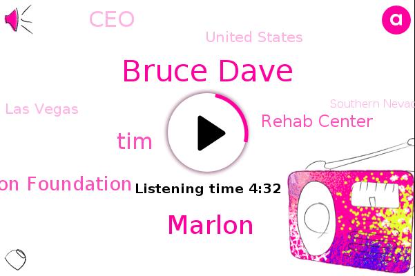 United States,Las Vegas,Bruce Dave,Robert Wood Johnson Foundation,Rehab Center,Marlon,TIM,CEO,Southern Nevada,LAS,Cocaine,London,Methamphetamine,Iran