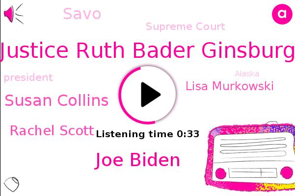 Justice Ruth Bader Ginsburg,President Trump,Joe Biden,Supreme Court,Susan Collins,Rachel Scott,Lisa Murkowski,Savo,Alaska,Maine